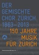 Festschrift zum 150 Jahr Jubiläum des Gemischten Chores Zürich